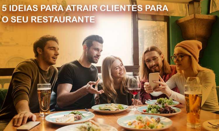 5 ideias para atrair clientes para o seu restaurante