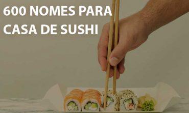 600 nomes para casas de sushi