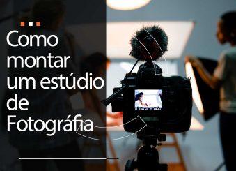 Como montar um estúdio de fotografia? 4 dicas para empreender