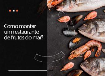 Como montar um restaurante de frutos do mar?
