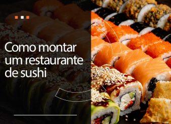 Como montar um restaurante de sushi?