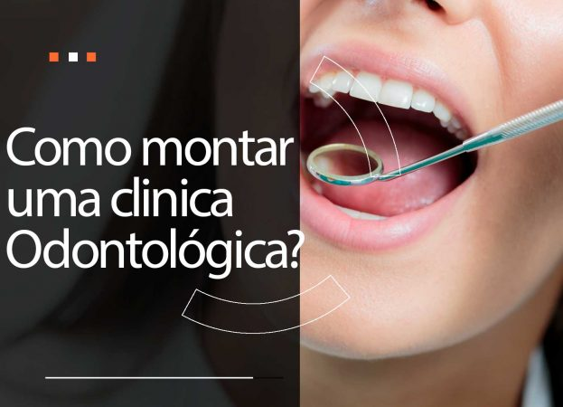 Como montar uma clínica odontológica?