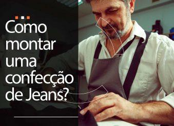Como montar uma confecção de jeans?