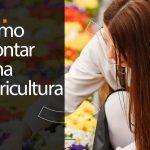 Como montar uma floricultura?
