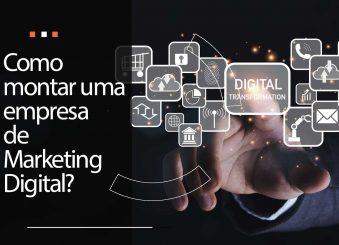 Como montar uma empresa de marketing digital?
