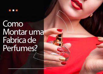 Como montar uma fábrica de perfumes: 4 dicas úteis
