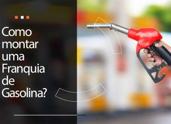 Como montar uma franquia de gasolina?
