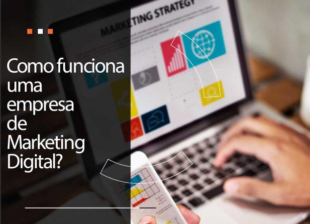 Como funciona uma empresa de marketing digital?